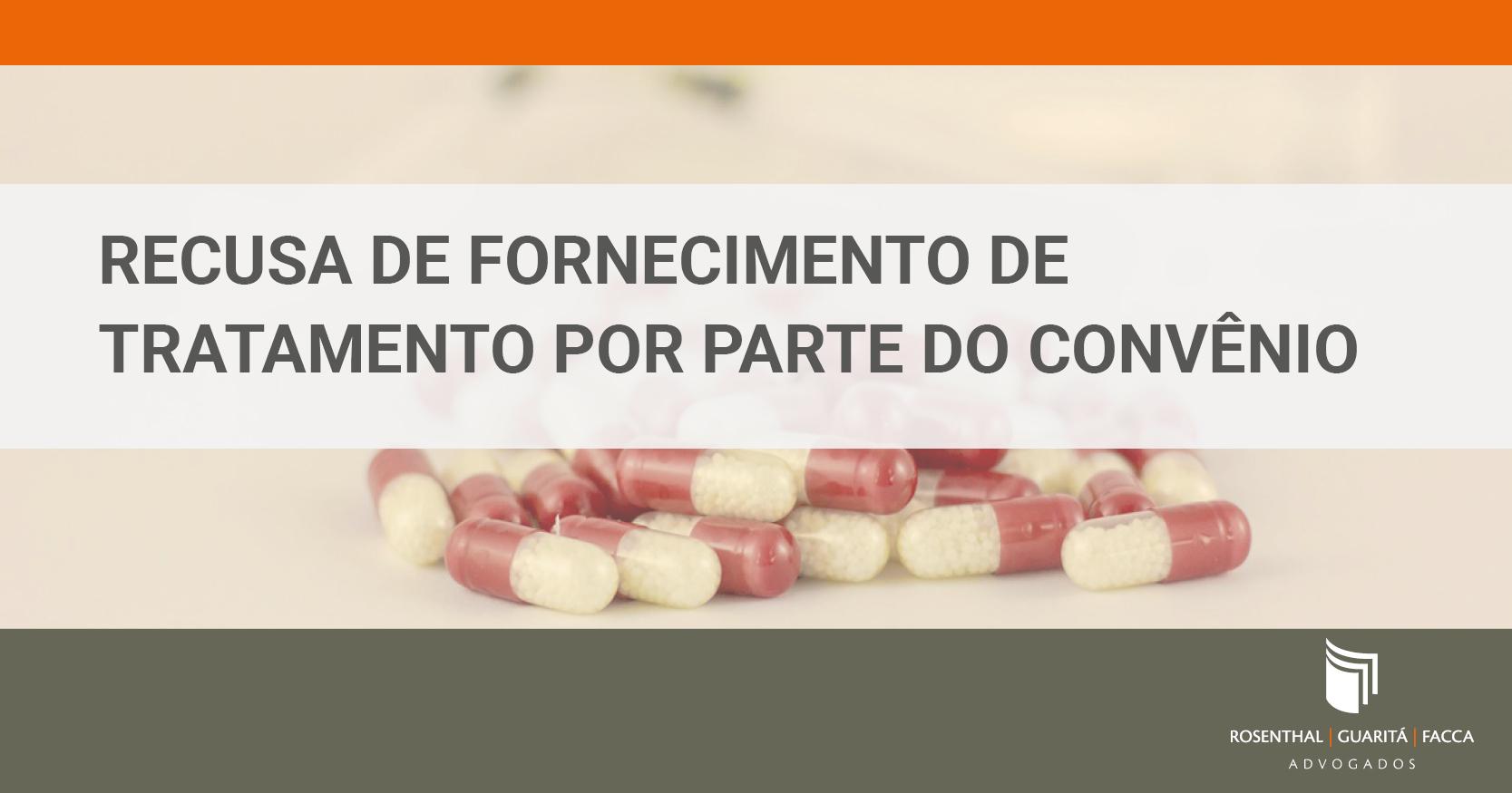 RECUSA DE FORNECIMENTO DE TRATAMENTO POR PARTE DO CONVÊNIO