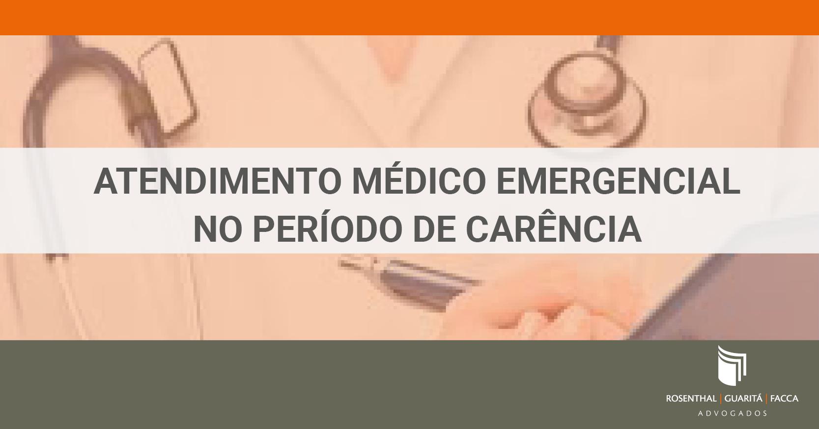 ATENDIMENTO MÉDICO EMERGENCIAL NO PERÍODO DE CARÊNCIA